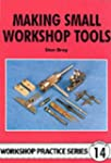 Making Small Workshop Tools (Workshop...