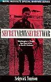 img - for Secret Army, Secret War: Washington's Tragic Spy Operation in North Vietnam (Naval Institute Special Warfare) book / textbook / text book