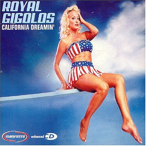 Royal Gigolos - California Dreamin - Zortam Music