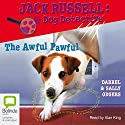 The Awful Pawful: Jack Russell: Dog Detective #5 Audiobook by Darrel Odgers, Sally Odgers Narrated by Alan King
