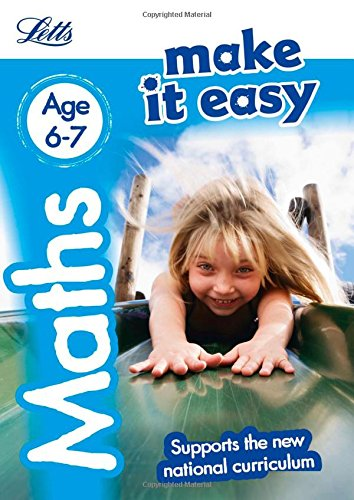 Maths Age 6-7: New Edition (Letts Make It Easy - New Curriculum)