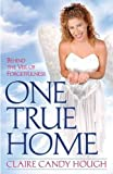 img - for One True Home - Behind the Veil of Forgetfulness book / textbook / text book