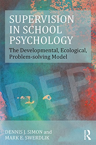 Supervision in School Psychology: The Developmental, Ecological, Problem-solving Model (Consultation, Supervision, and Professional Learning in School Psychology Series) (Model Student compare prices)