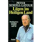 """L�gen im Heiligen Land: Machtproben zwischen Euphrat und Nilvon """"Peter Scholl-Latour"""""""