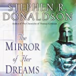 The Mirror of Her Dreams: Volume I of Mordant's Need | Stephen R. Donaldson