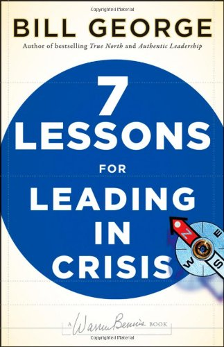 Seven Lessons for Leading in Crisis (J-B Warren Bennis Series)