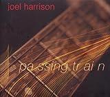 Songtexte von Joel Harrison - Passing Train