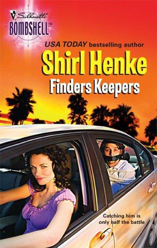 Finders Keepers (Silhouette Bombshell), SHIRL HENKE