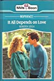 It All Depends on Love (026312410X) by Leigh, Roberta