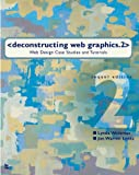 Deconstructing Web Graphics.2: Web Design Case Studies and Tutorials (1562058592) by Weinman, Lynda