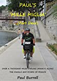 Pauls Mille Miglia (Part Deux): Over a thousand miles cycling (mainly) along the canals and rivers of France
