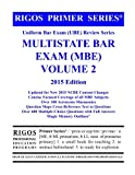 Rigos Primer Series Uniform Bar Exam (UBE) Review Series Multistate Bar Exam: MBE Volume 2 - 2015 Edition