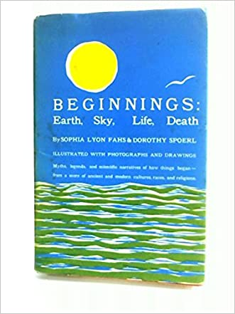 Beginnings: Earth, Sky, Life, Death: Stories, Ancient and Modern
