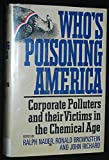 Who's Poisoning America: Corporate polluters and their victims in the chemical age (0871562766) by Ralph Nader