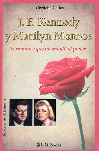 J.F. Kennedy y Marilyn Monroe (Grandes Amores De La Historia/ Great Love of History) (Spanish Edition)