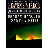 Heaven's Mirror: Quest for the Lost Civilization ~ Graham Hancock