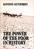 The Power of the Poor in History: Selected Writings (0334012791) by Gutierrez, Gustavo