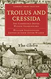 Troilus and Cressida: The Cambridge Dover Wilson Shakespeare (Cambridge Library Collection - Shakespeare and Renaissance Drama)