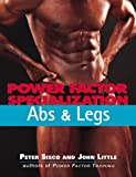 Power Factor Specialization: Abs and Legs