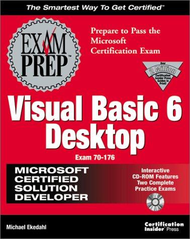 MCSD Visual Basic 6 Desktop Exam Prep Exam 70-176 with CDROM