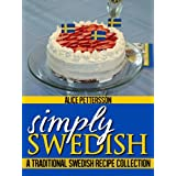 Simply Swedish - A Traditional Swedish Recipe Collectionby Alice Pettersson