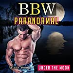 Under the Moon: BBW Paranormal | Ariana Young