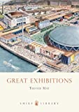img - for Great Exhibitions: From the Crystal Palace to The Dome (Shire Library) book / textbook / text book