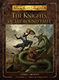 Daniel Mersey The Knights of the Round Table (Myths and Legends)