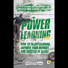 Power Learning: How to Enjoy Learning, Improve Your Memory and Succeed in Exams (       UNABRIDGED) by Kevin Mincher Narrated by Kevin Mincher