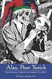 img - for Alas, Poor Yorick: The Tragic Farce of Hamlet's Fool book / textbook / text book