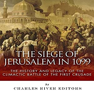The Siege of Jerusalem in 1099 Audiobook