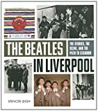 Spencer Leigh The Beatles in Liverpool