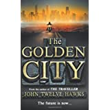 The Golden City (The Fourth Realm Trilogy)by John Twelve Hawks