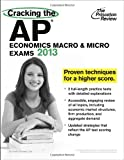Cracking the AP Economics Macro & Micro Exams, 2013 Edition (College Test Preparation) (030794509X) by Princeton Review