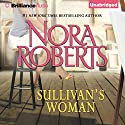 Sullivan's Woman Audiobook by Nora Roberts Narrated by Amy McFadden