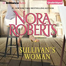 Sullivan's Woman (       UNABRIDGED) by Nora Roberts Narrated by Amy McFadden