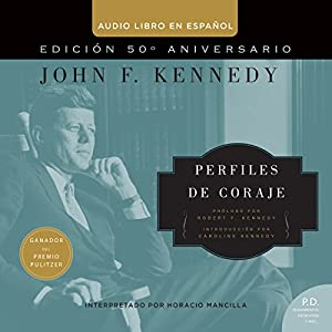 Perfiles de Coraje [Profiles in Courage] Audiobook