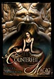 Counterfeit Magic (Women of the Otherworld)