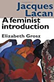 Jacques Lacan: A Feminist Introduction (041501400X) by Elizabeth Grosz