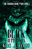 Kirk .A. Inniss The Trinidad Crime Series Book 1: The Black Butterflies