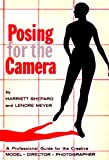 POSING THE CAMERA an expert guide - for the creative model, manager, photographer