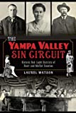 img - for The Yampa Valley Sin Circuit: Historic Red Light Districts of Routt and Moffat Counties book / textbook / text book