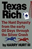 img - for Texas Rich: The Hunt Dynasty from the Early Oil Days through the Silver Crash book / textbook / text book