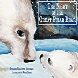 img - for The Night of the Great Polar Bear: Little Bear Achieves His Dream book / textbook / text book