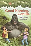 img - for Magic Tree House #26: Good Morning, Gorillas (A Stepping Stone Book(TM)) book / textbook / text book