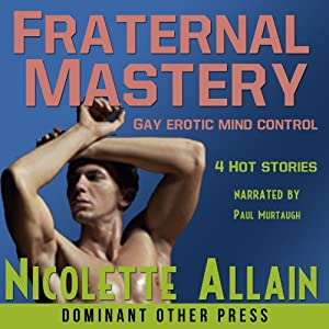 Fraternal Mastery Collection: Mind Control Erotica | [Nicolette Allain]