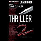 Thriller 2: Stories You Just Can't Put Down | [Kathleen Antrim, Gary Braver, Sean Chercover, Blake Crouch, Cliver Cussler (editor), Jeffery Deaver, Robert Ferrigno, Joe Hartlaub, David Hewson, Harry Hunsicker]