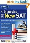 Kaplan 5 Strategies for the New SAT (...