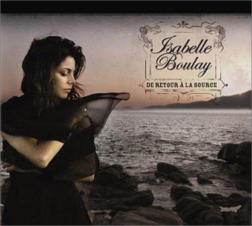 Isabelle Boulay - De retour a la source - Zortam Music