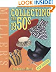 Miller's Collecting the 1950s (Miller...